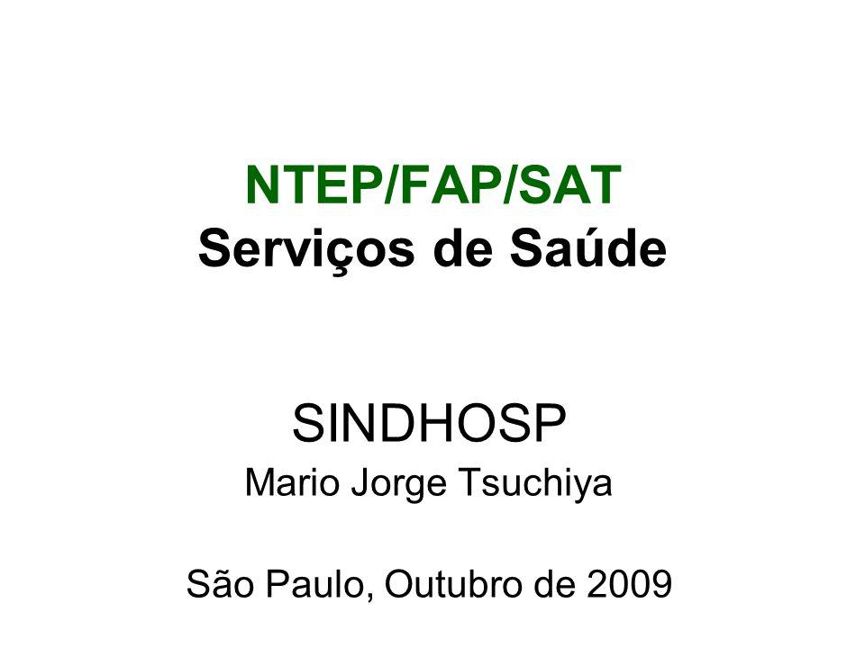 NTEP/FAP/SAT Serviços de Saúde SINDHOSP Mario Jorge Tsuchiya São Paulo, Outubro de 2009