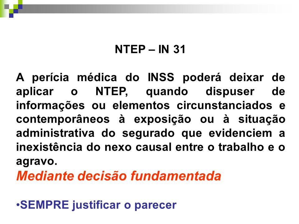 NTEP – IN 31 A perícia médica do INSS poderá deixar de aplicar o NTEP, quando dispuser de informações ou elementos circunstanciados e contemporâneos à