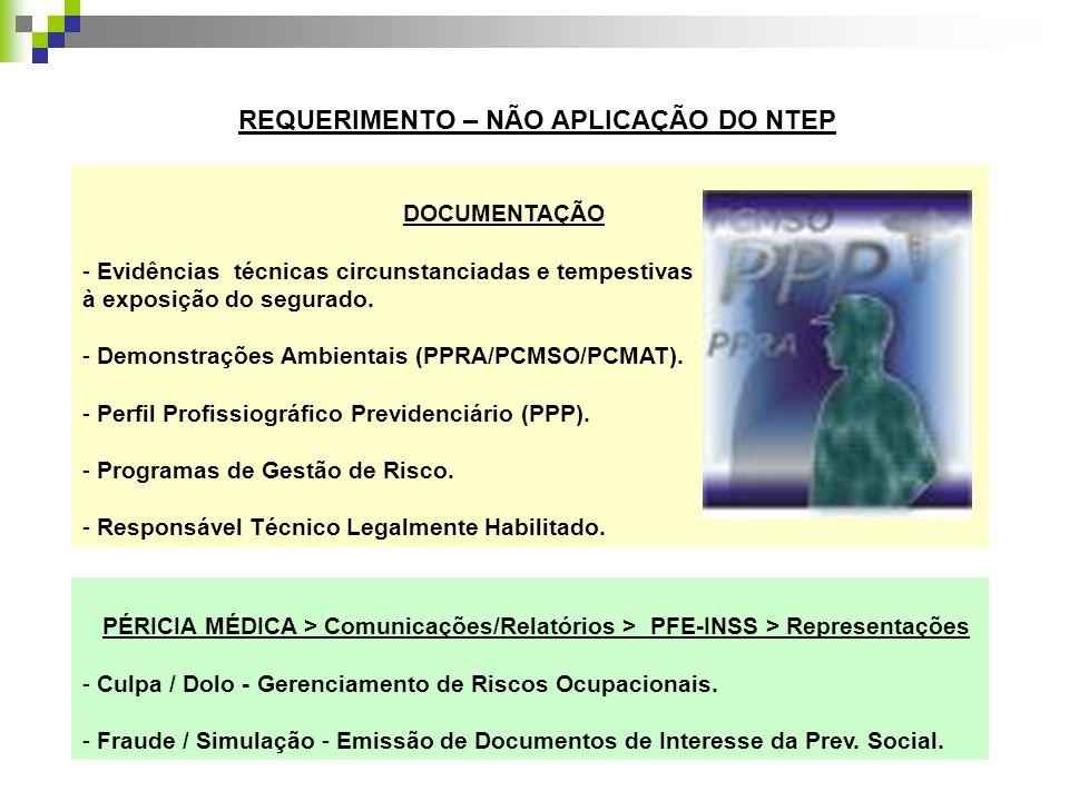 DOCUMENTAÇÃO - Evidências técnicas circunstanciadas e tempestivas à exposição do segurado. - Demonstrações Ambientais (PPRA/PCMSO/PCMAT). - Perfil Pro