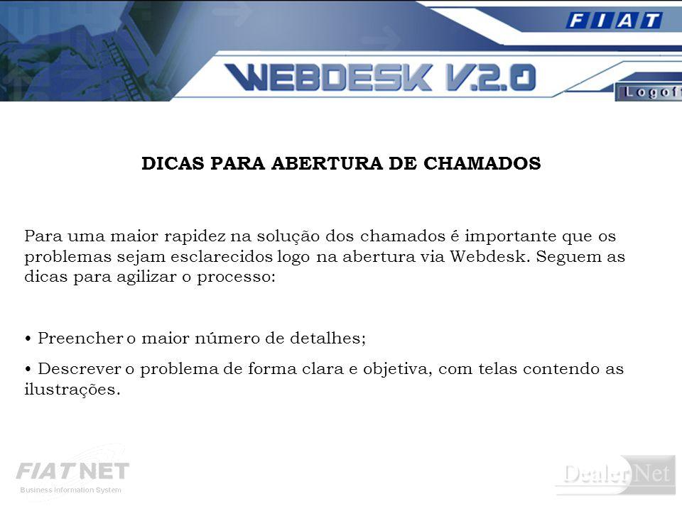 Para uma maior rapidez na solução dos chamados é importante que os problemas sejam esclarecidos logo na abertura via Webdesk.