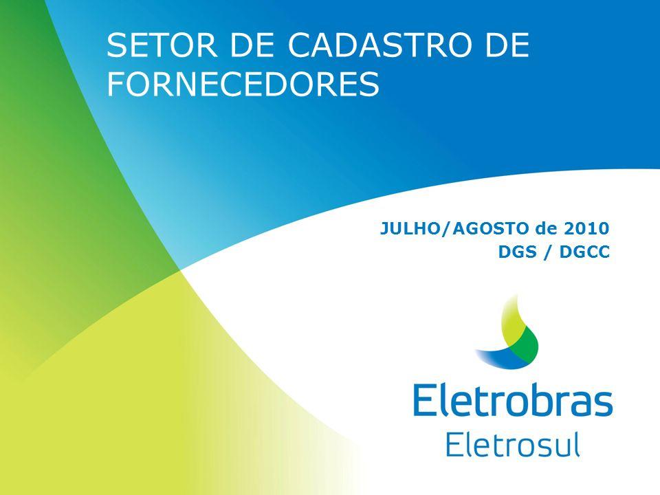 SETOR DE CADASTRO DE FORNECEDORES JULHO/AGOSTO de 2010 DGS / DGCC