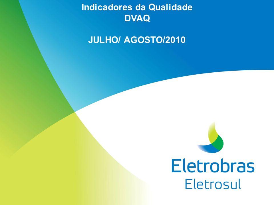Indicadores da Qualidade DVAQ JULHO/ AGOSTO/2010