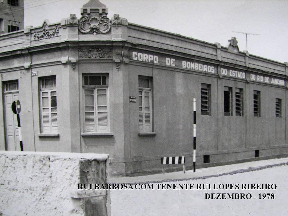 RUI BARBOSA COM TENENTE RUI LOPES RIBEIRO DEZEMBRO - 1978