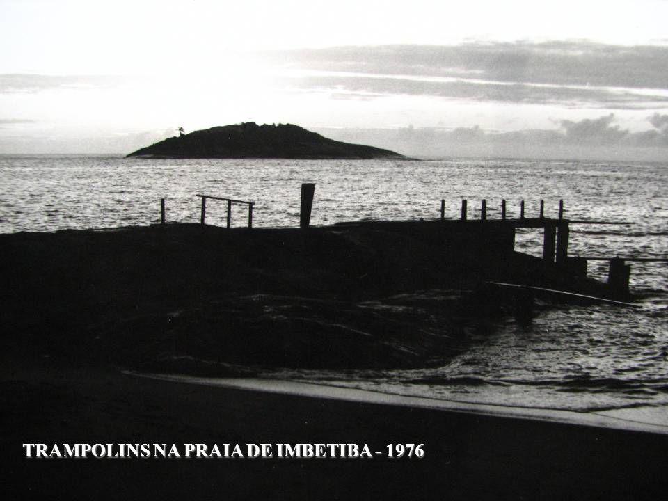 TRAMPOLINS NA PRAIA DE IMBETIBA - 1976