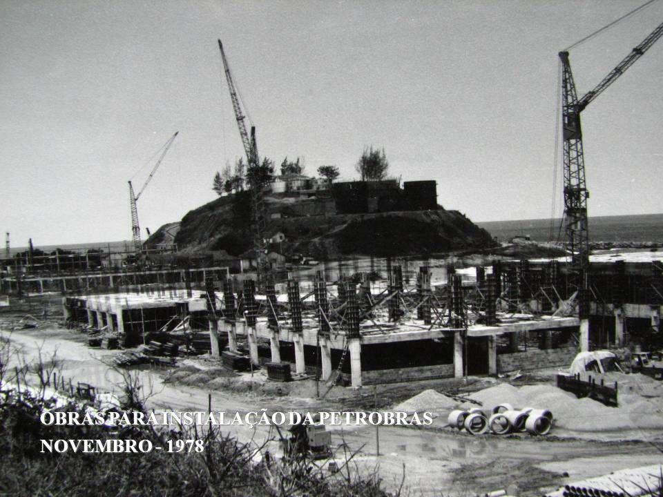 OBRAS PARA INSTALAÇÃO DA PETROBRAS NOVEMBRO - 1978