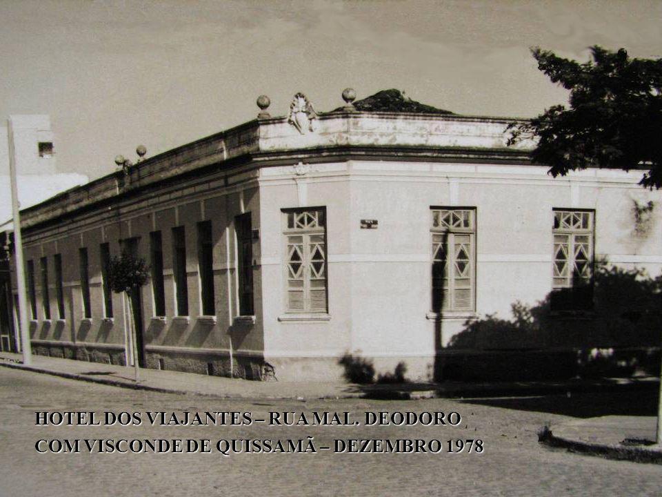 HOTEL DOS VIAJANTES – RUA MAL. DEODORO COM VISCONDE DE QUISSAMÃ – DEZEMBRO 1978