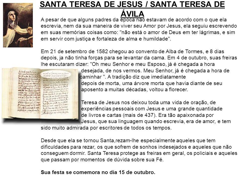 A pesar de que alguns padres da época não estavam de acordo com o que ela escrevia, nem da sua maneira de viver seu Amor por Jesus, ela seguiu escreve