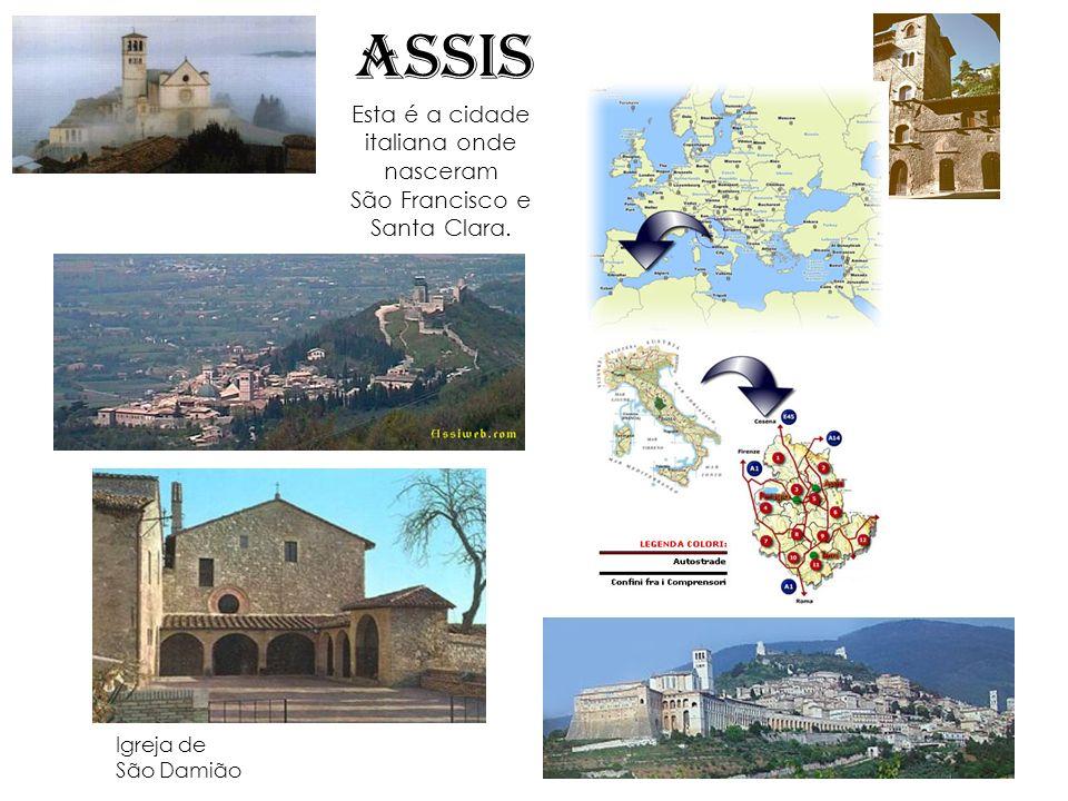 Esta é a cidade italiana onde nasceram São Francisco e Santa Clara. Igreja de São Damião ASSIS