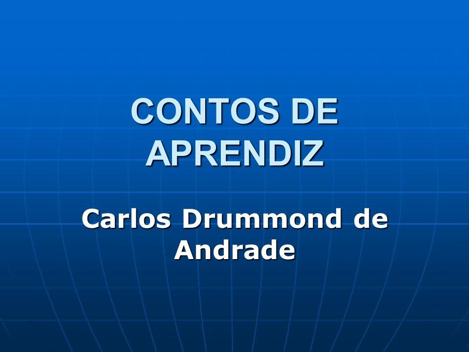 A OBRA A primeira obra de contos de Drummond, publicada em 1951, foi Contos de aprendiz (que incorporou o conto O gerente , publicado em edição autônoma, em 1945).