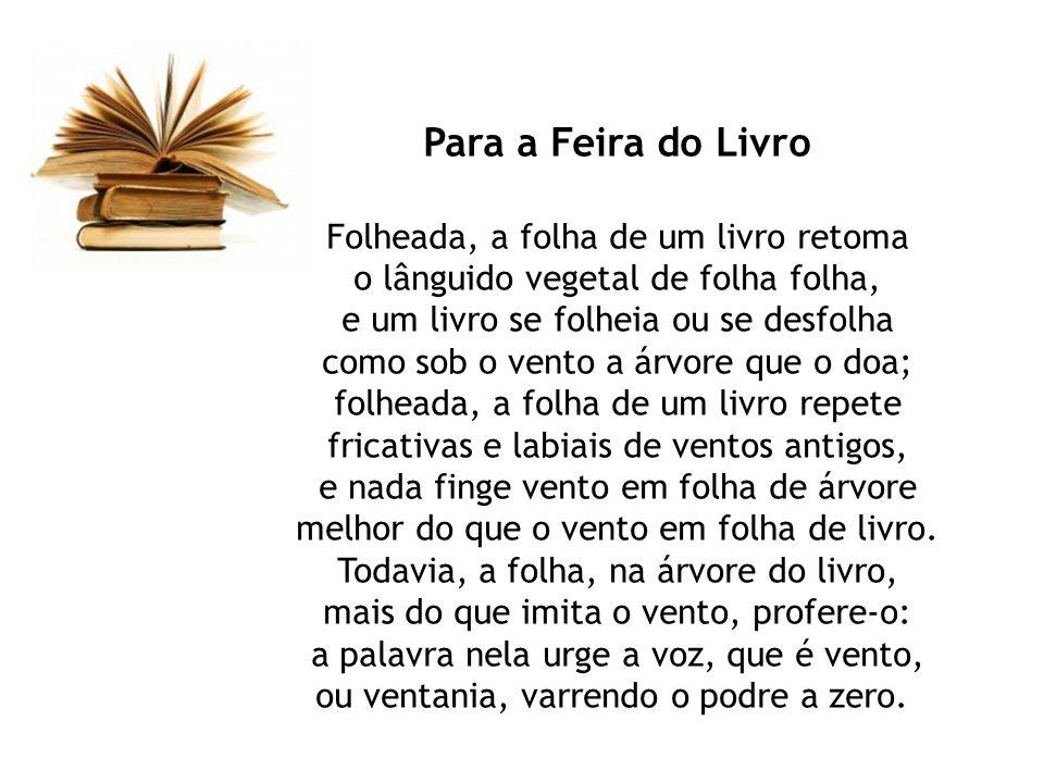Para a Feira do Livro Folheada, a folha de um livro retoma o lânguido vegetal de folha folha, e um livro se folheia ou se desfolha como sob o vento a