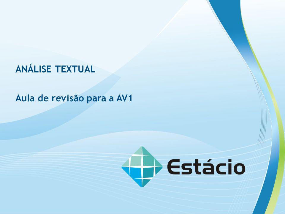 ANÁLISE TEXTUAL Aula de revisão para a AV1