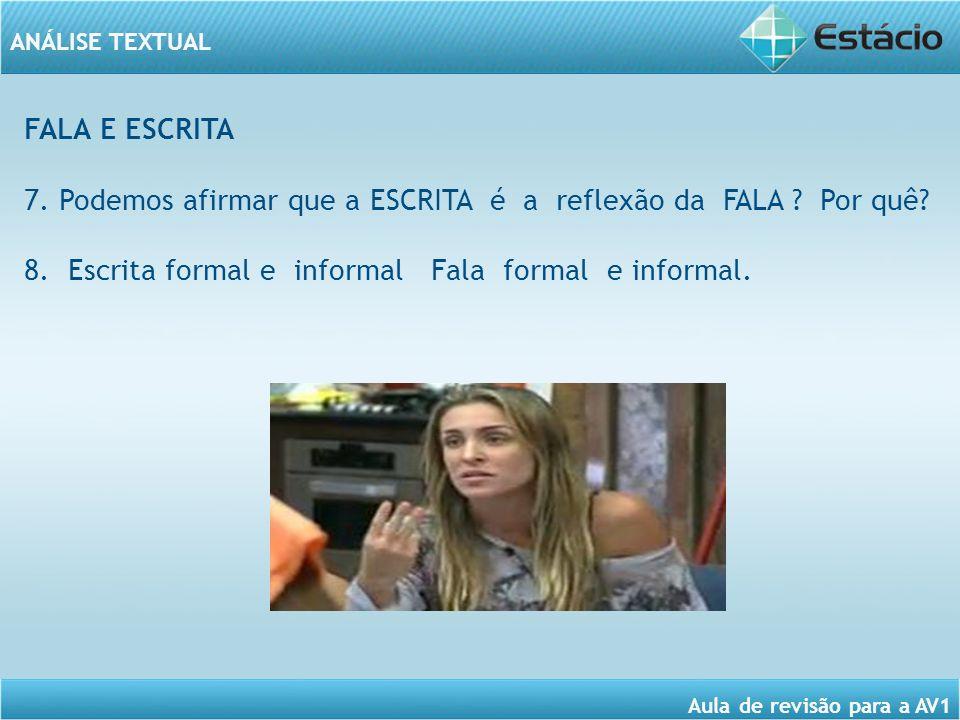 ANÁLISE TEXTUAL Aula de revisão para a AV1 FALA E ESCRITA 7.