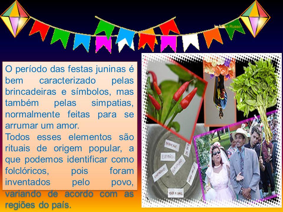 O período das festas juninas é bem caracterizado pelas brincadeiras e símbolos, mas também pelas simpatias, normalmente feitas para se arrumar um amor