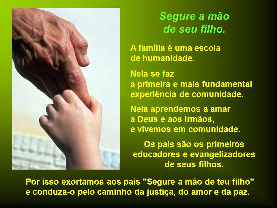 É na Igreja do Lar, que se dá a vida de oração. A oração é o exercício da dimensão sacerdotal do cristão recebida no batismo e que se atualiza na vida