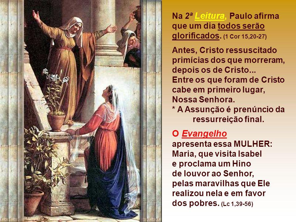 As leituras da missa se relacionam com a festa: A 1ª Leitura fala de um grande SINAL: Uma MULHER vestida como o sol, tendo nos braços um filho que o d