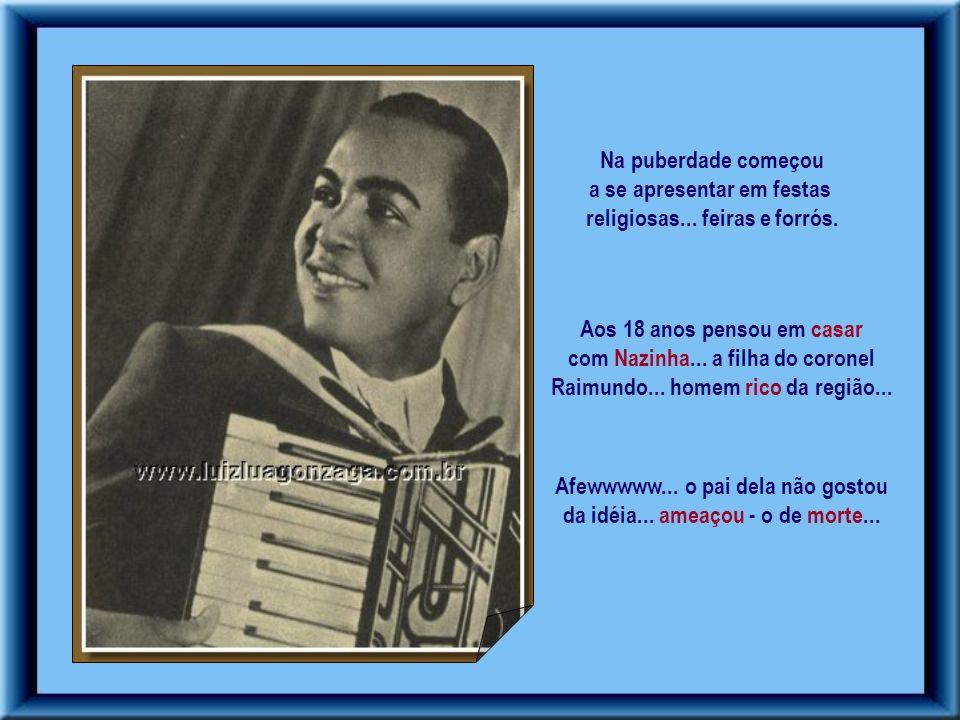 Aos oito anos... Luiz Gonzaga tocava zabumba e um velho fole do pai... logo depois aprendeu a usar sanfona... instrumento que o acompanhou por toda a