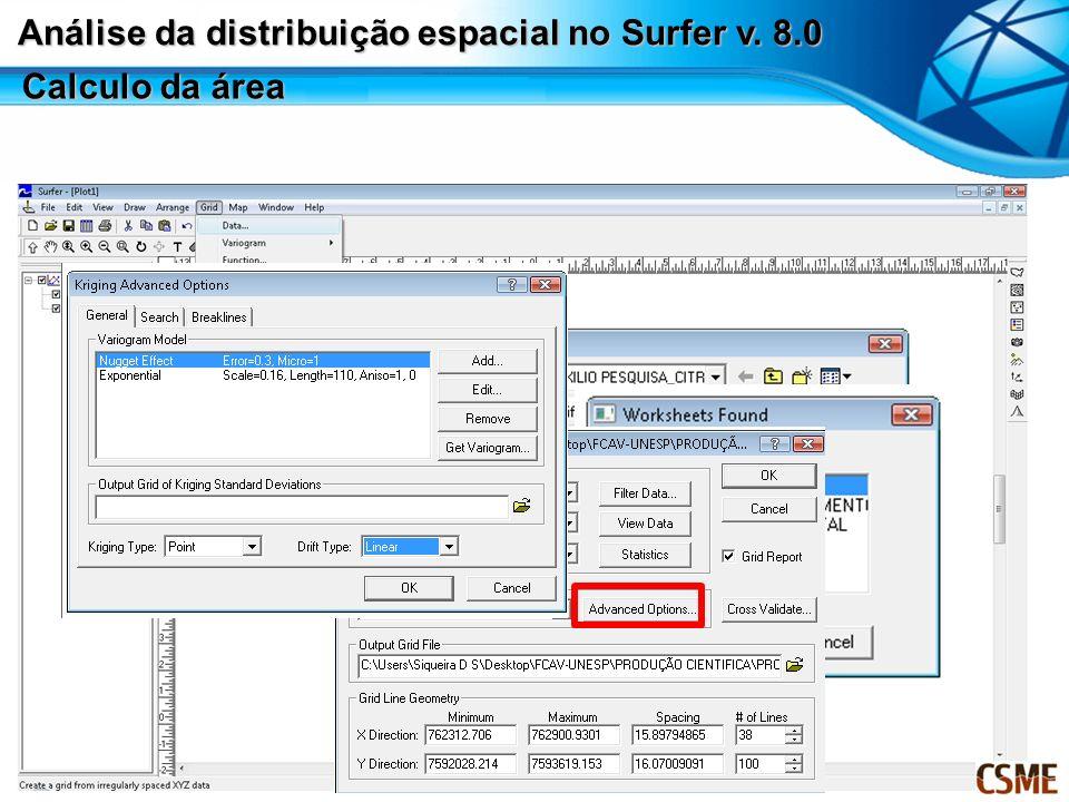 Análise da distribuição espacial no Surfer v. 8.0 Calculo da área