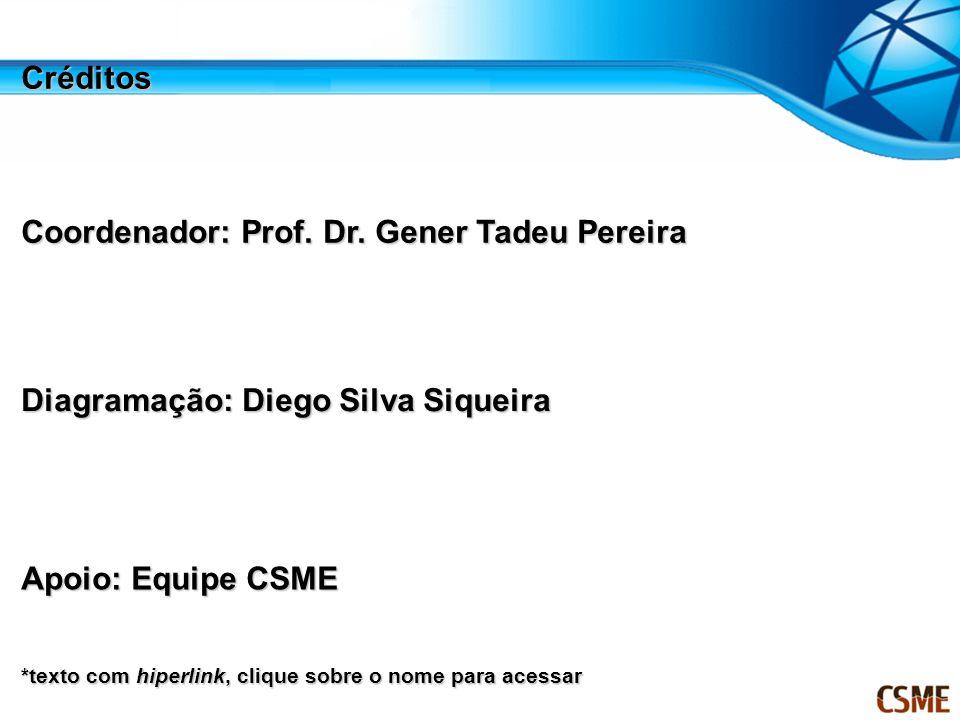 Créditos Coordenador: Prof. Dr. Gener Tadeu Pereira Coordenador: Prof. Dr. Gener Tadeu Pereira Diagramação: Diego Silva Siqueira Diagramação: Diego Si
