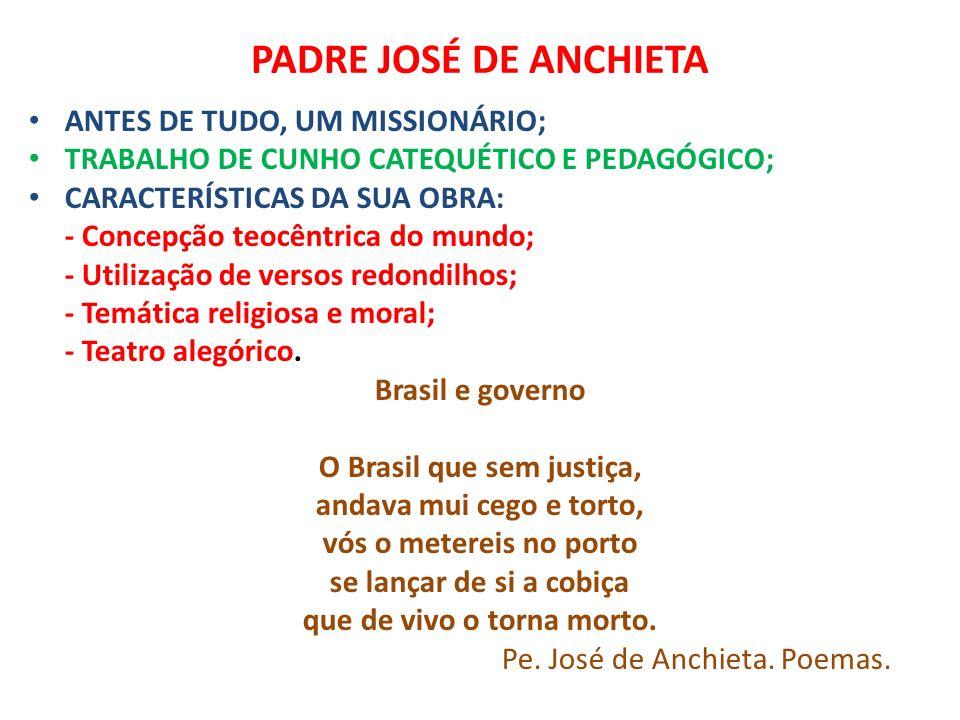 PADRE JOSÉ DE ANCHIETA ANTES DE TUDO, UM MISSIONÁRIO; TRABALHO DE CUNHO CATEQUÉTICO E PEDAGÓGICO; CARACTERÍSTICAS DA SUA OBRA: - Concepção teocêntrica