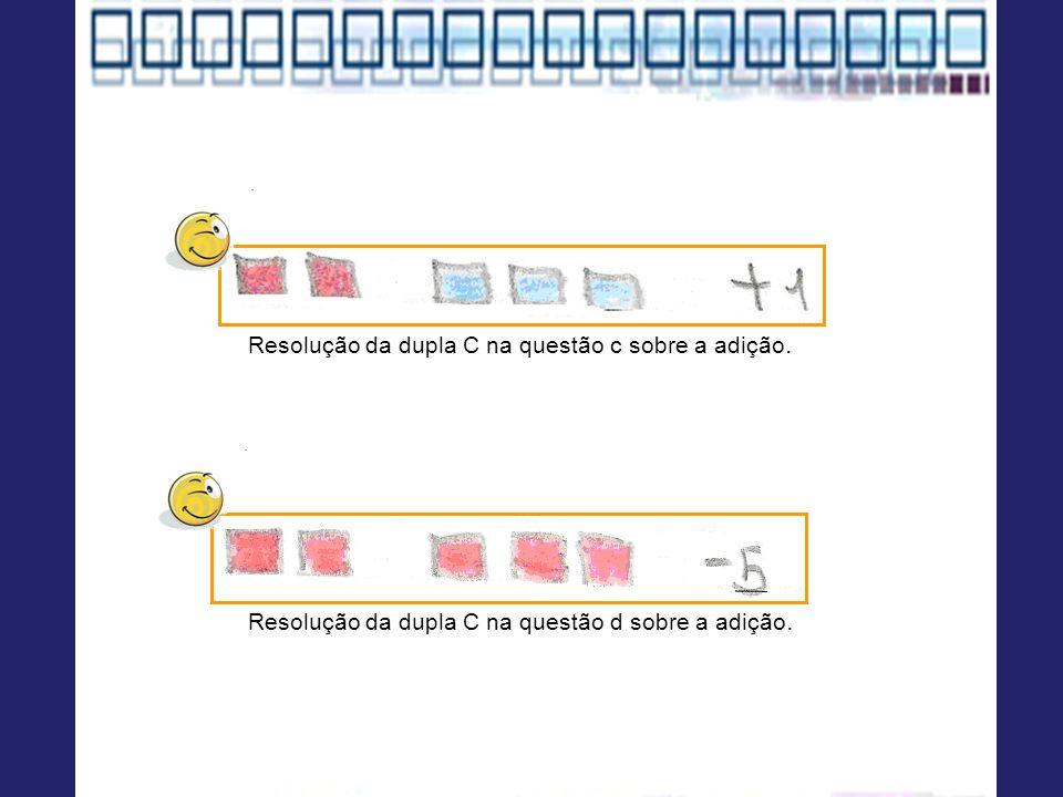 Resolução da dupla C na questão c sobre a adição. Resolução da dupla C na questão d sobre a adição.
