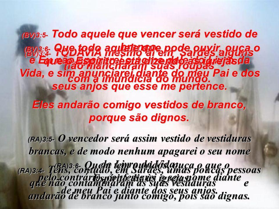 (BV)3:1- Ao líder da igreja em Sardes escreva esta carta: Esta mensagem é enviada a você por aquele que tem o Divino Espírito de sete aspectos e as se