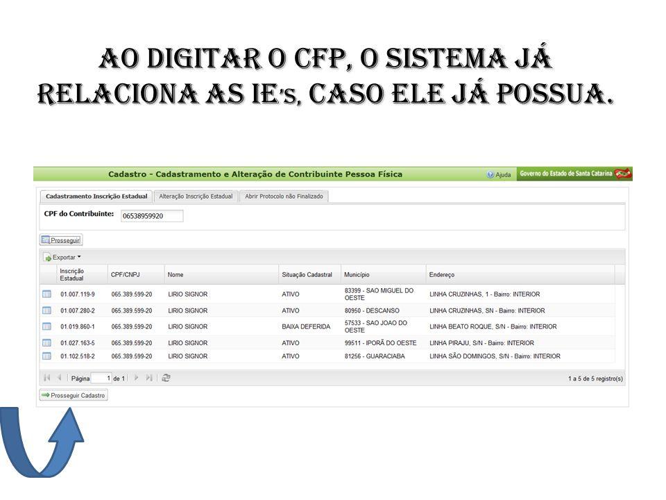 Ao digitar o CFP, o sistema já relaciona as Ie s, caso ele já possua.