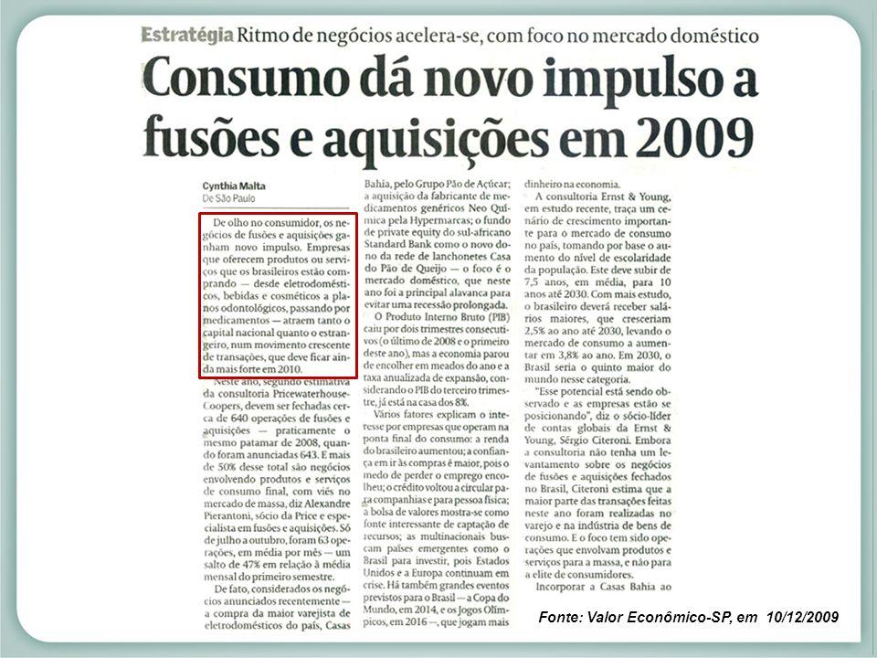 Fonte: Valor Econômico-SP, em 10/12/2009