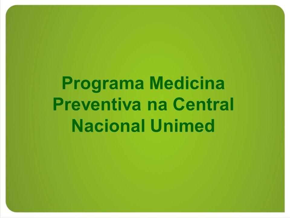Programa Medicina Preventiva na Central Nacional Unimed