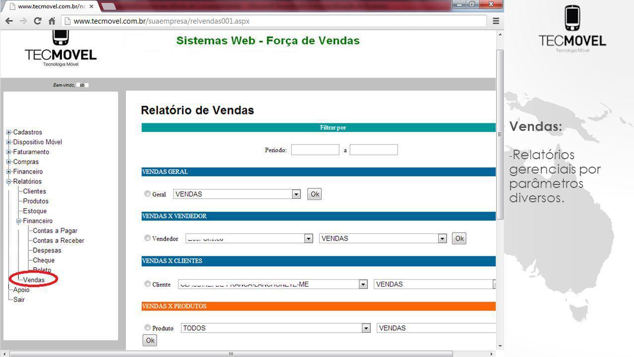 Vendas: - Relatórios gerenciais por parâmetros diversos.