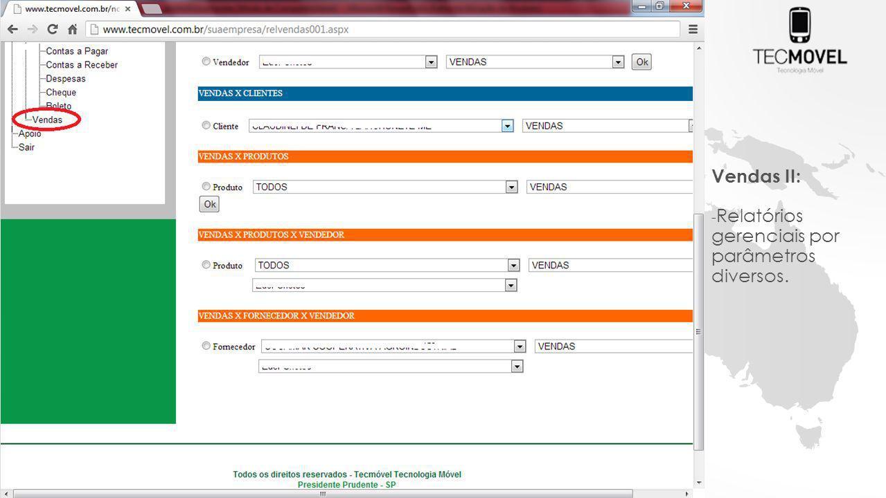Vendas II: - Relatórios gerenciais por parâmetros diversos.