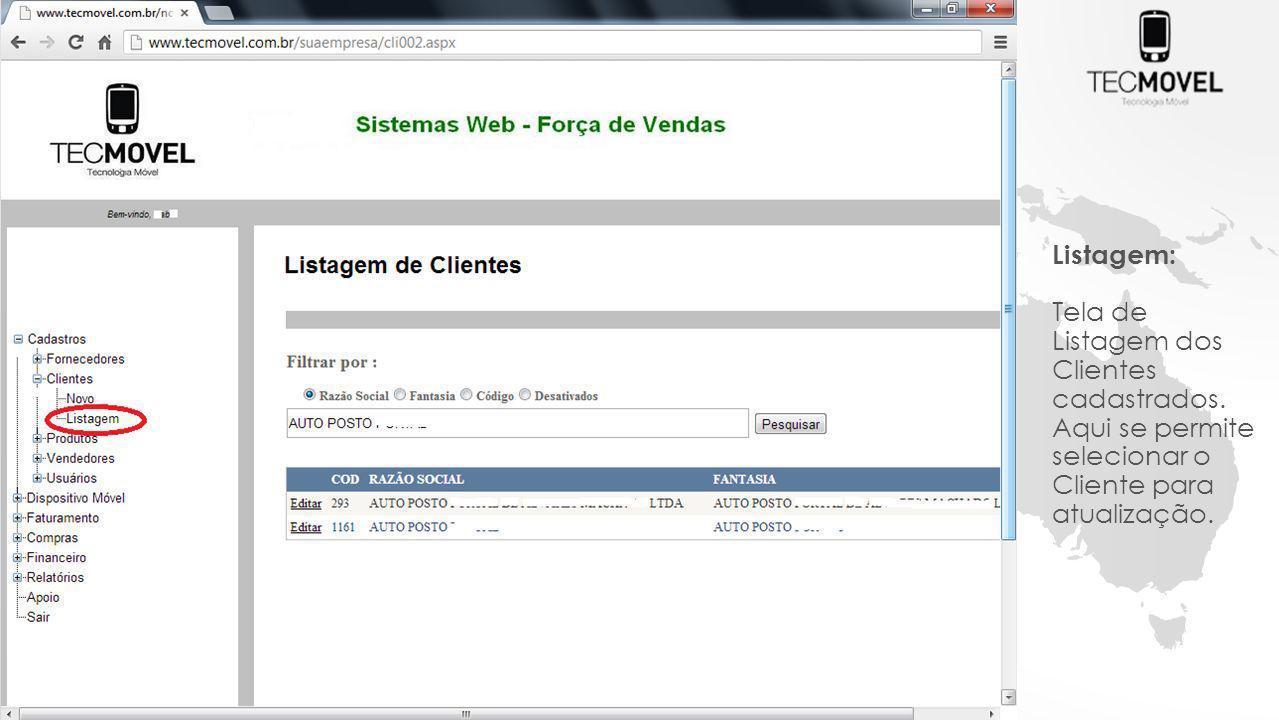 Listagem: Tela de Listagem dos Clientes cadastrados. Aqui se permite selecionar o Cliente para atualização.