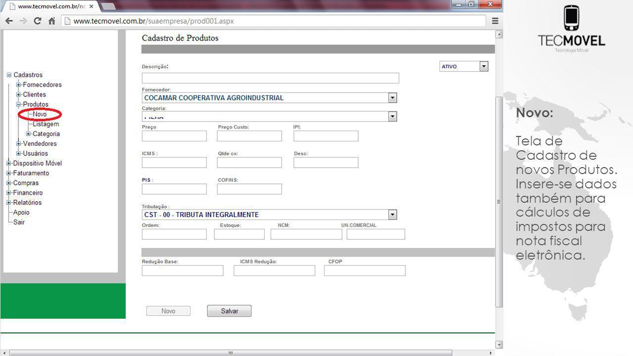 Novo: Tela de Cadastro de novos Produtos. Insere-se dados também para cálculos de impostos para nota fiscal eletrônica.