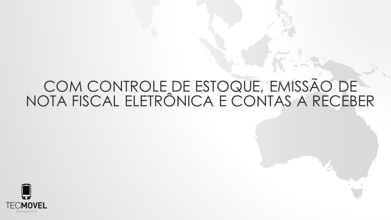 COM CONTROLE DE ESTOQUE, EMISSÃO DE NOTA FISCAL ELETRÔNICA E CONTAS A RECEBER