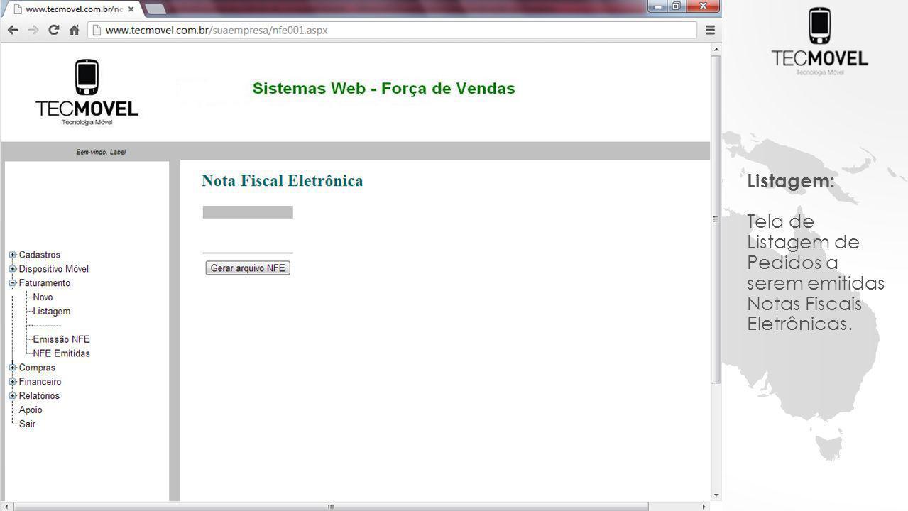 Listagem: Tela de Listagem de Pedidos a serem emitidas Notas Fiscais Eletrônicas.