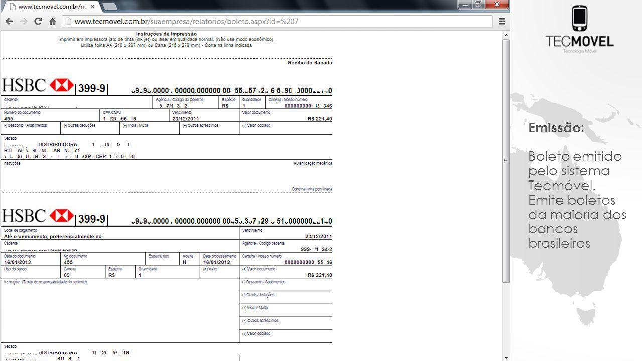 Emissão: Boleto emitido pelo sistema Tecmóvel. Emite boletos da maioria dos bancos brasileiros