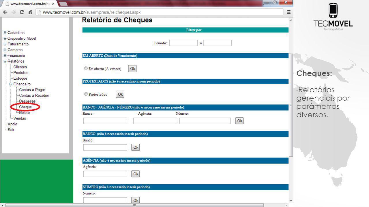 Cheques: - Relatórios gerenciais por parâmetros diversos.