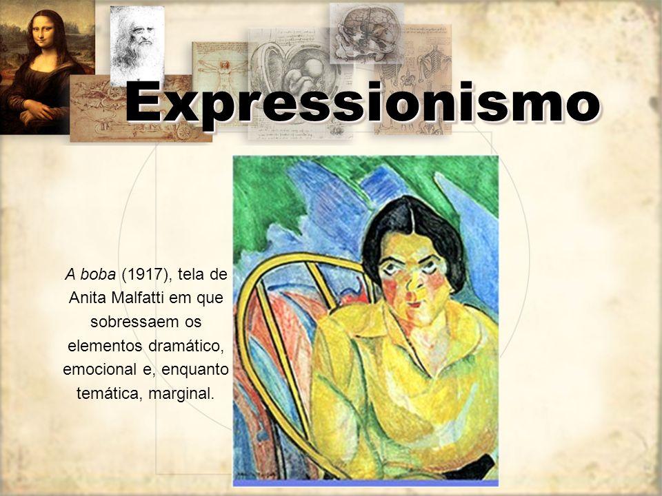 A boba (1917), tela de Anita Malfatti em que sobressaem os elementos dramático, emocional e, enquanto temática, marginal. ExpressionismoExpressionismo