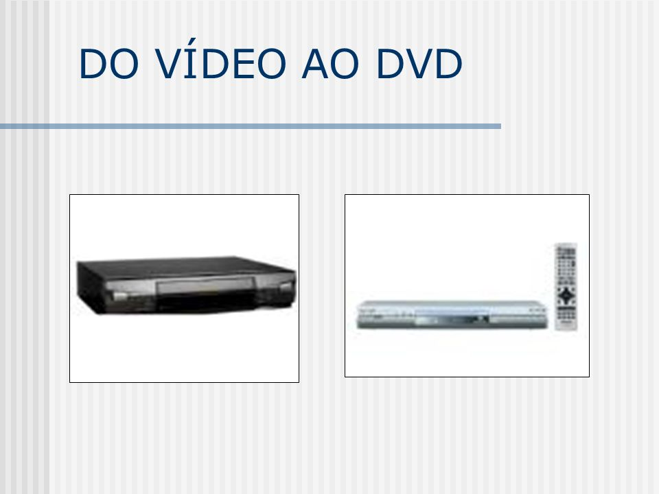 DO VÍDEO AO DVD