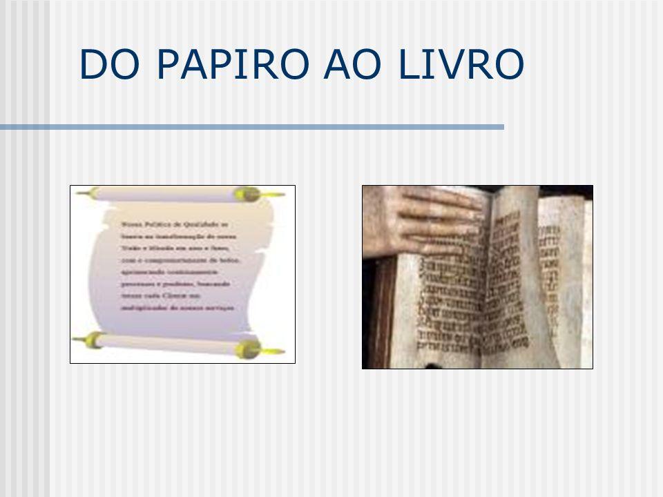 DO PAPIRO AO LIVRO