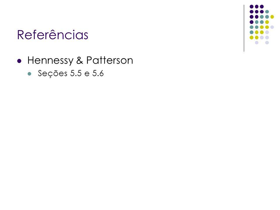 Referências Hennessy & Patterson Seções 5.5 e 5.6