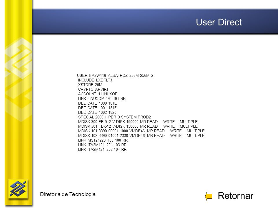 Diretoria de Tecnologia USER ITA2W116 ALBATROZ 256M 256M G INCLUDE LXDFLT3 XSTORE 20M CRYPTO APVIRT ACCOUNT 1 LINUXOP LINK LINUXOP 191 191 RR DEDICATE