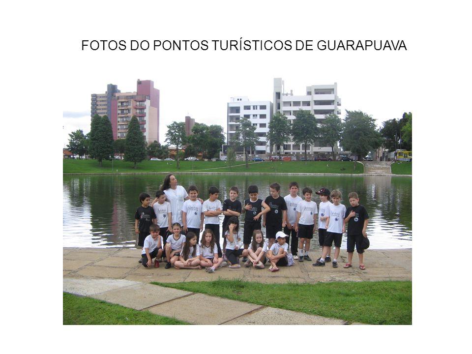 FOTOS DO PONTOS TURÍSTICOS DE GUARAPUAVA