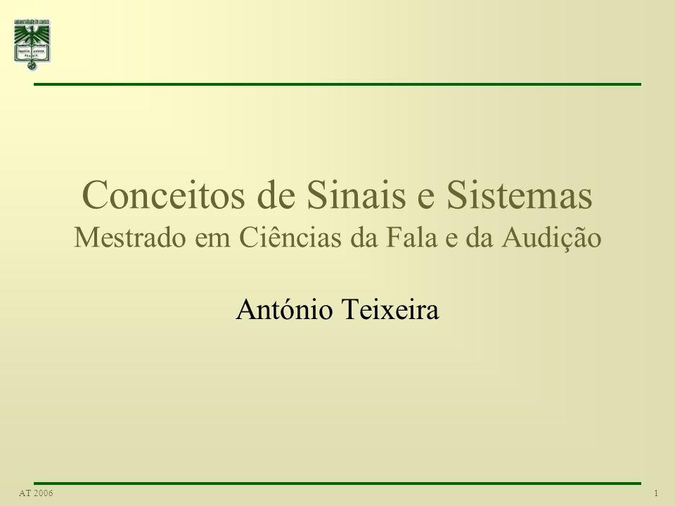 1AT 2006 Conceitos de Sinais e Sistemas Mestrado em Ciências da Fala e da Audição António Teixeira