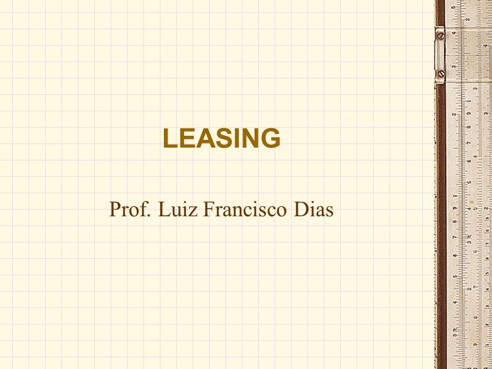 LEASING Prof. Luiz Francisco Dias