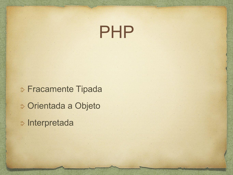 PHP Fracamente Tipada Orientada a Objeto Interpretada