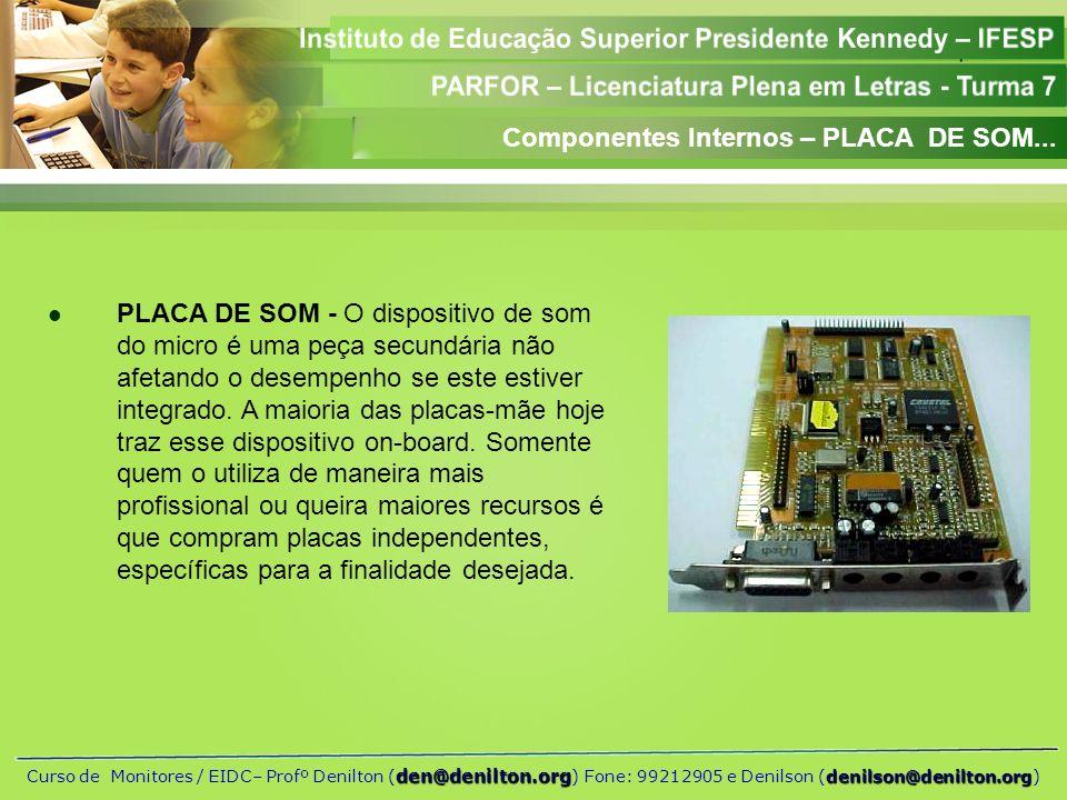 Aula 01 den@denilton.org denilson@denilton.org Curso de Monitores / EIDC– Profº Denilton ( den@denilton.org ) Fone: 99212905 e Denilson (denilson@deni