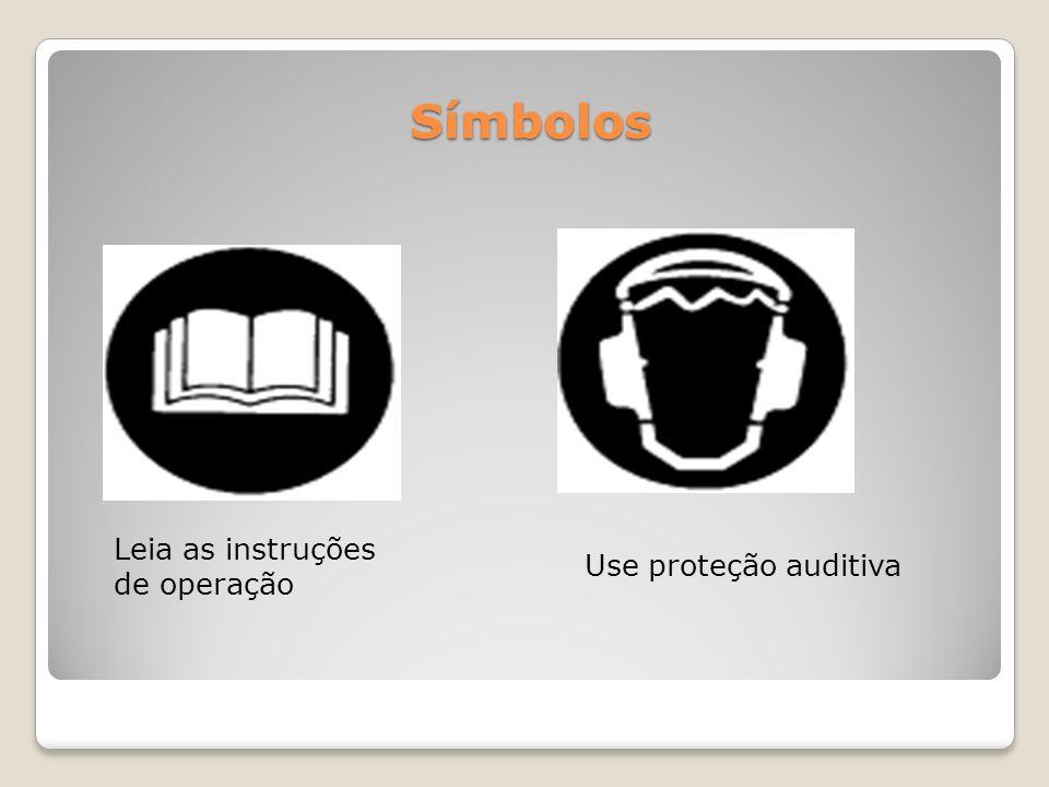 Símbolos Leia as instruções de operação Use proteção auditiva