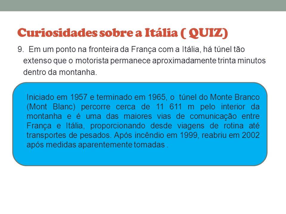 Curiosidades sobre a Itália ( QUIZ) 8. Italianos de modo geral não falam inglês, mas falam francês ou espanhol.
