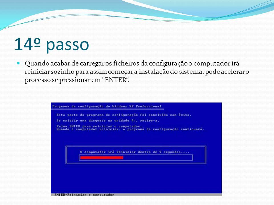 14º passo Quando acabar de carregar os ficheiros da configuração o computador irá reiniciar sozinho para assim começar a instalação do sistema, pode acelerar o processo se pressionar em ENTER.