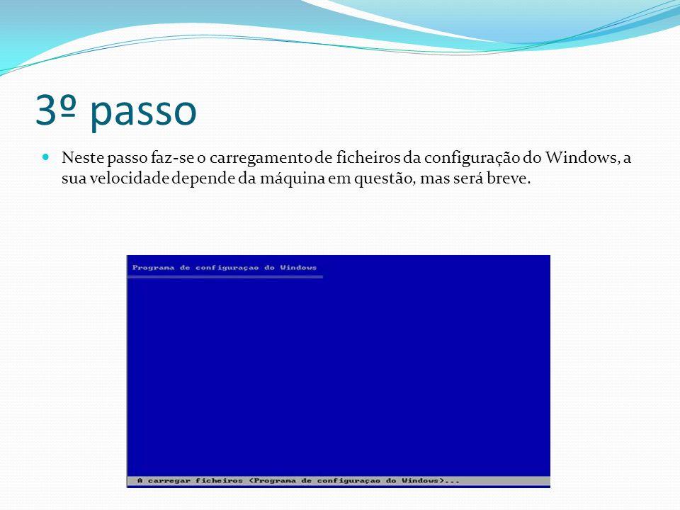 3º passo Neste passo faz-se o carregamento de ficheiros da configuração do Windows, a sua velocidade depende da máquina em questão, mas será breve.